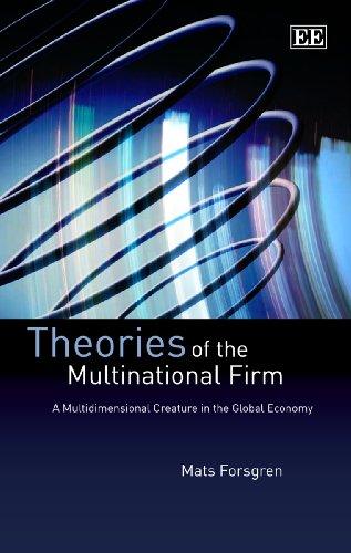 Theories of the Multinational Firm: A Multidimensional: Mats Forsgren