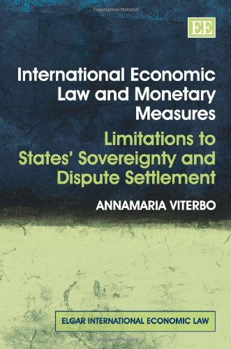 International Economic Law and Monetary Measures: Limitations to States' Sovereignty and ...