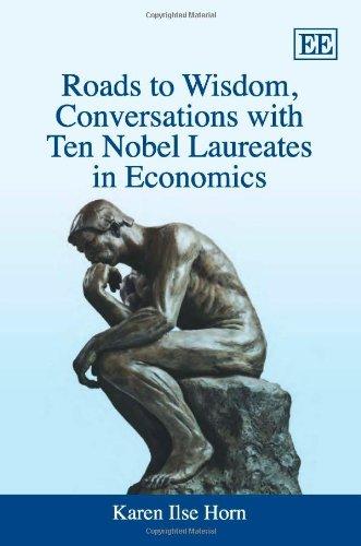 9781848446700: Roads to Wisdom, Conversations With Ten Nobel Laureates in Economics