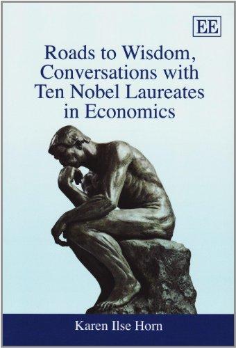 9781848446946: Roads to Wisdom, Conversations with Ten Nobel Laureates in Economics