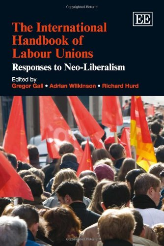 9781848448629: The International Handbook of Labour Unions: Responses to Neo-Liberalism