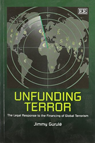 9781848449855: Unfunding Terror: The Legal Response to the Financing of Terror