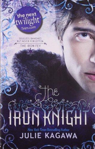 Iron Knight (The Iron Fey): Julie Kagawa
