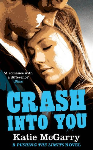 9781848452541: Crash into You (A Pushing the Limits Novel)