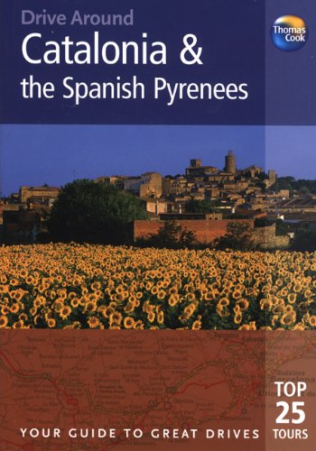 9781848480513: Catalonia and the Spanish Pyrenees (Drive Around)