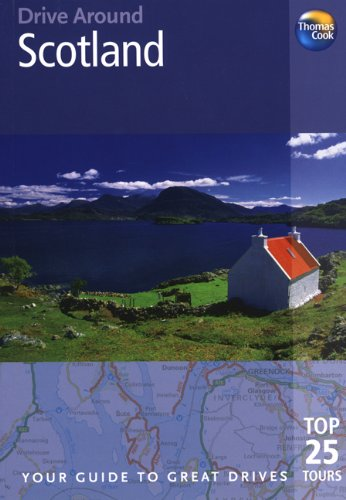 9781848480674: Drive Around Scotland, 3rd: Your guide to great drives. Top 25 Tours. (Drive Around - Thomas Cook)