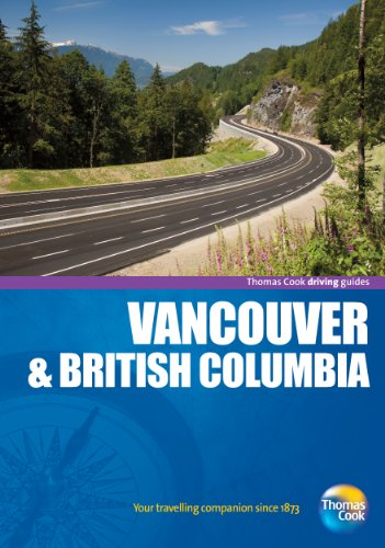9781848483316: Driving Guides Vancouver & British Columbia, 4th (Drive Around - Thomas Cook)