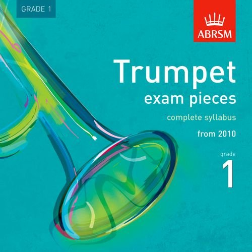 9781848491199: Trumpet Exam Pieces 2010 CD, ABRSM Grade 1: The complete syllabus starting 2010 (ABRSM Exam Pieces)