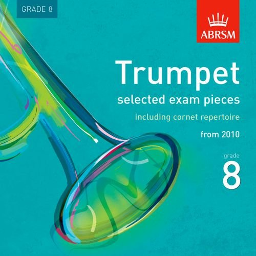 9781848491267: Trumpet Exam Pieces 2010 CD, ABRSM Grade 8: Selected from the syllabus starting 2010 (ABRSM Exam Pieces)