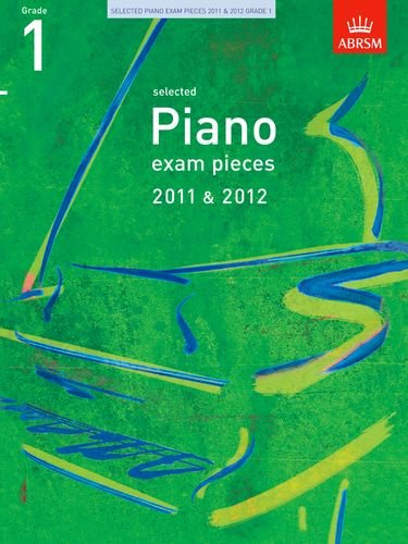 9781848491984: Selected Piano Exam Pieces 2011 & 2012, Grade 1 (ABRSM Exam Pieces)