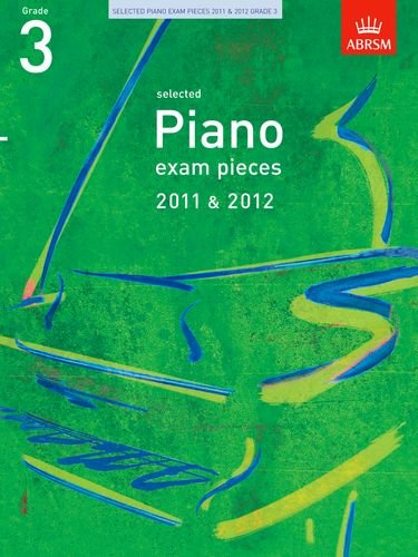 9781848492004: Selected Piano Exam Pieces 2011 & 2012, Grade 3 (Abrsm Exam Pieces)