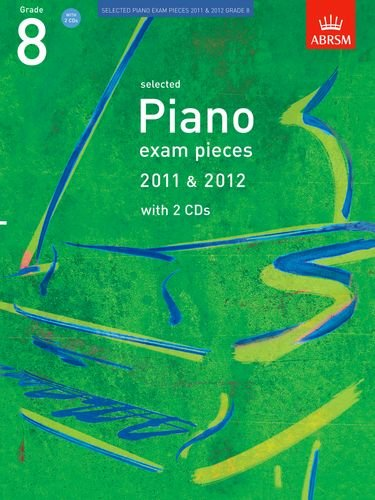 9781848492219: Selected Piano Exam Pieces 2011 & 2012, Grade 8, with 2 CDs (ABRSM Exam Pieces)