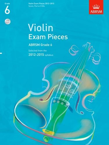 9781848493230: Violin Exam Pieces 2012-2015, ABRSM Grade 6, Score, Part & 2 CDs: Selected from the 2012-2015 syllabus (ABRSM Exam Pieces)