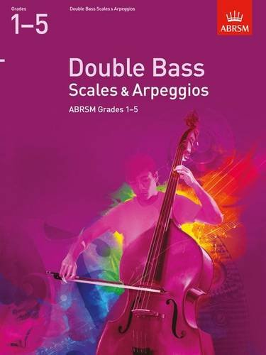 9781848493605: Double Bass Scales & Arpeggios, ABRSM Grades 1-5: from 2012 (ABRSM Scales & Arpeggios)