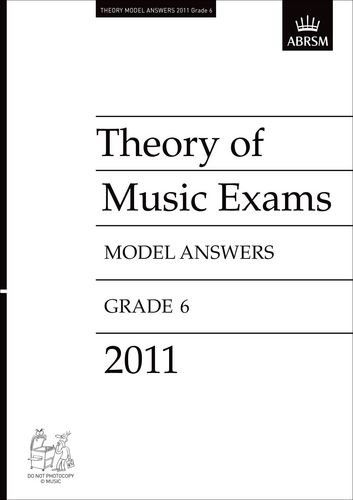 Theory of Music Exams 2011 Model Answers, Grade 6 (Theory of Music Exam papers & answers (ABRSM...