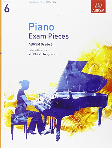9781848494060: Piano Exam Pieces 2013 & 2014, ABRSM Grade 6: Selected from the 2013 & 2014 syllabus (ABRSM Exam Pieces)