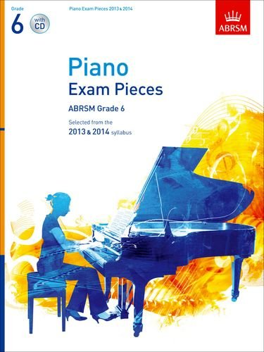 9781848494145: Piano Exam Pieces 2013 & 2014, ABRSM Grade 6, with CD: Selected from the 2013 & 2014 syllabus (ABRSM Exam Pieces)