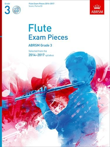 9781848495067: Flute Exam Pieces 2014-2017, Grade 3 Score, Part & CD: Selected from the 2014-2017 Syllabus (ABRSM Exam Pieces)