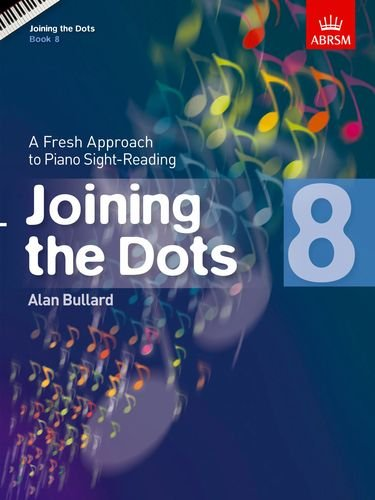 9781848495760: Joining the Dots, Book 8 (Piano): A Fresh Approach to Piano Sight-Reading (Joining the dots (ABRSM))