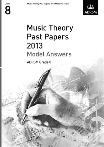9781848496217: Music Theory Past Papers 2013 Model Answers, ABRSM Grade 8 (Theory of Music Exam papers & answers (ABRSM))