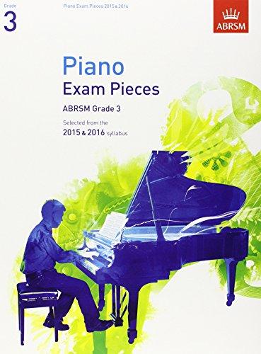 9781848496439: Piano Exam Pieces 2015 & 2016, Grade 3: Selected from the 2015 & 2016 syllabus (ABRSM Exam Pieces)