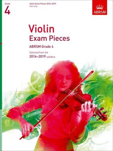 9781848496989: Violin Exam Pieces 2016-2019, ABRSM Grade 4, Part: Selected from the 2016-2019 syllabus (ABRSM Exam Pieces)