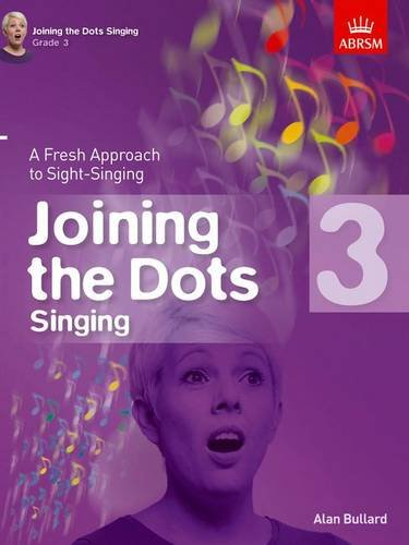 9781848497412: Joining the Dots Singing, Grade 3: A Fresh Approach to Sight-Singing (Joining the dots (ABRSM))