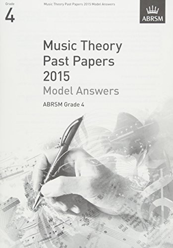 9781848497504: Music Theory Past Papers 2015 Model Answers, ABRSM Grade 4 (Theory of Music Exam papers & answers (ABRSM))