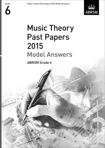 9781848497528: Music Theory Past Papers 2015 Model Answers, ABRSM Grade 6 (Theory of Music Exam papers & answers (ABRSM))