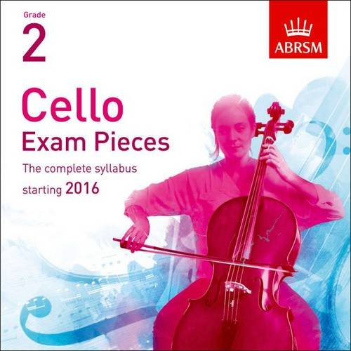 9781848498525: Cello Exam Pieces 2016 CD, ABRSM Grade 2: The complete syllabus starting 2016 (ABRSM Exam Pieces)