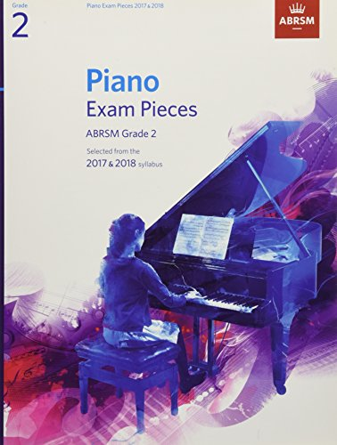9781848498747: Piano Exam Pieces 2017 & 2018, ABRSM Grade 2: Selected from the 2017 & 2018 syllabus (ABRSM Exam Pieces)
