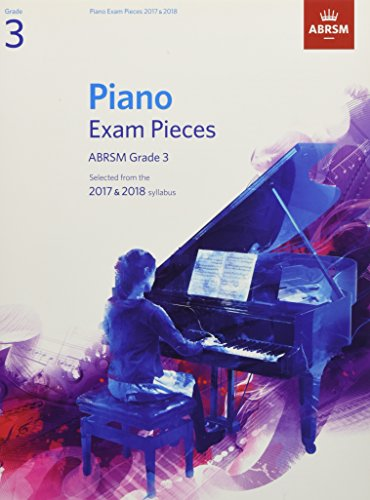 9781848498754: Piano Exam Pieces 2017 & 2018, Grade 3: Selected from the 2017 & 2018 syllabus (ABRSM Exam Pieces)