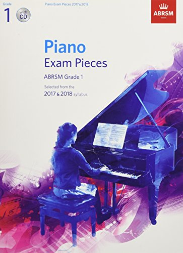 9781848498815: Piano Exam Pieces 2017 & 2018, ABRSM Grade 1, with CD: Selected from the 2017 & 2018 syllabus (ABRSM Exam Pieces)