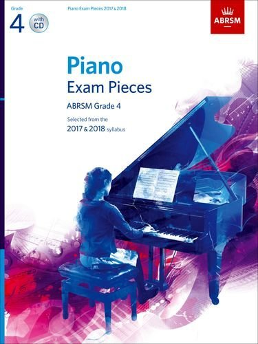 9781848498846: Piano Exam Pieces 2017 & 2018, Grade 4, with CD: Selected from the 2017 & 2018 syllabus (ABRSM Exam Pieces)