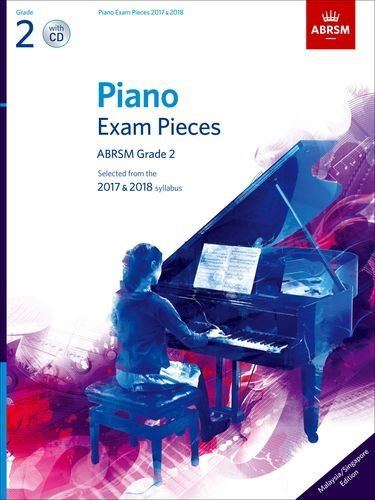 9781848498907: Piano Exam Pieces 2017 & 2018, Grade 2, with CD, Malaysia/Singapore edition: Selected from the 2017 & 2018 syllabus (ABRSM Exam Pieces)