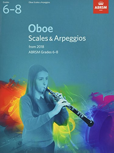 9781848499102: Oboe Scales & Arpeggios, ABRSM Grades 6-8: from 2018 (ABRSM Scales & Arpeggios)