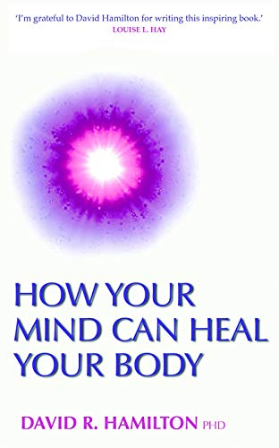 9781848500235: How Your Mind Can Heal Your Body