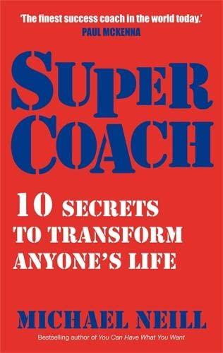 9781848500709: Supercoach: 10 Secrets To Transform Anyone's Life