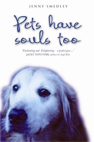Pets Have Souls Too: Jenny Smedley