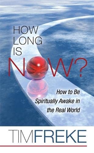 9781848500914: How Long is Now?: How to be Spiritually Awake in the Real World