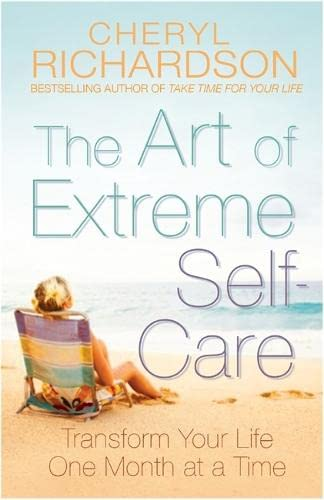 9781848501126: The Art of Extreme Self-Care. Cheryl Richardson