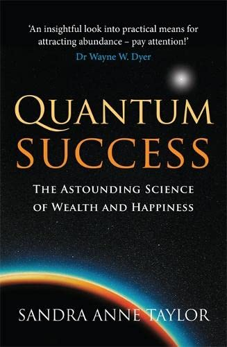 9781848501133: Quantum Success: The Astounding Science of Wealth and Happiness