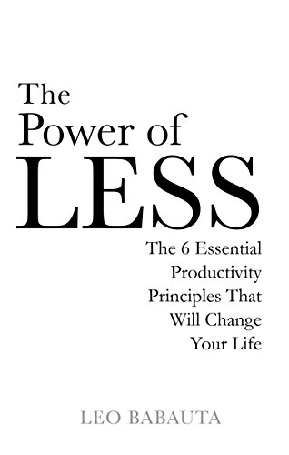 9781848501164: The Power of Less: The 6 Essential Productivity Principles That Will Change Your Life