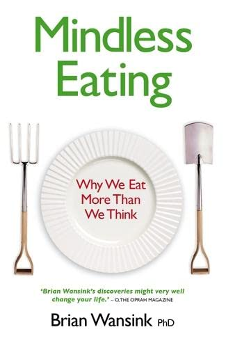 9781848501171: Mindless Eating: Why We Eat More Than We Think