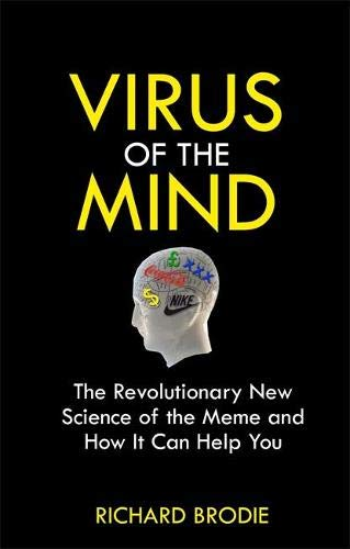 9781848501270: Virus of the Mind: The Revolutionary New Science of the Meme and How It Affects You