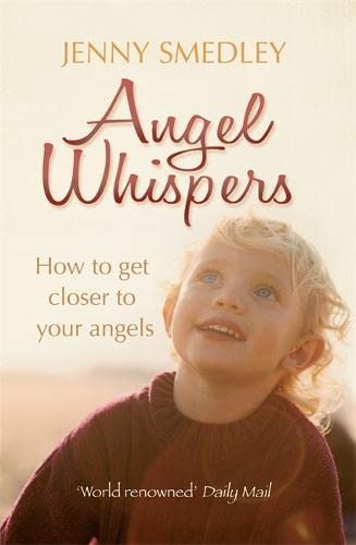 Angel Whispers: Getting Closer to your Angels: Jenny Smedley