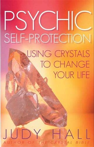 9781848501584: Psychic Self-Protection: Using Crystals to Change your Life