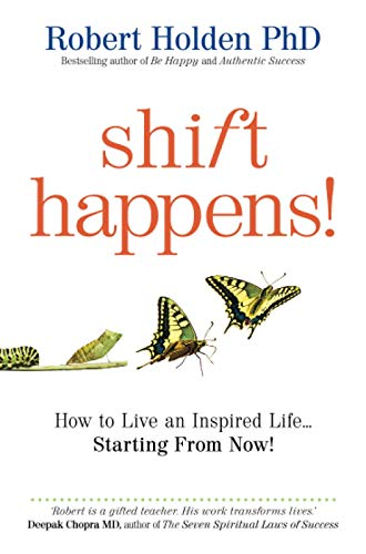 9781848501683: Shift Happens!: How to Live an Inspired Life... Starting from Now!