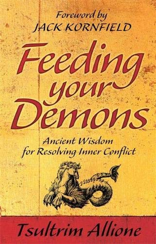 9781848501737: Feeding Your Demons: Ancient Wisdom for Resolving Inner Conflict [Lingua inglese]