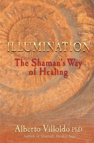 9781848501928: Illumination: The Shaman's Way of Healing